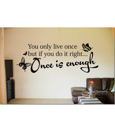Once Is Enough Quote Wall Decal, Living Room Wall Sticker, Wall Graphics.