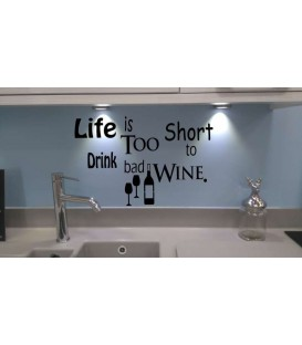 Live is to short to drink bad wine kitchen wall decal.